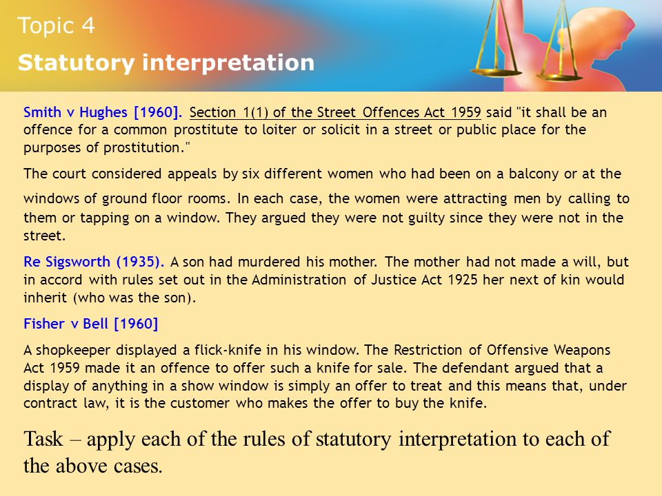Smith v Hughes [1960]. Section 1(1) of the Street Offences Act 1959 said it shall be an offence for a common prostitute to loiter or solicit in a street or public place for the purposes of prostitution.